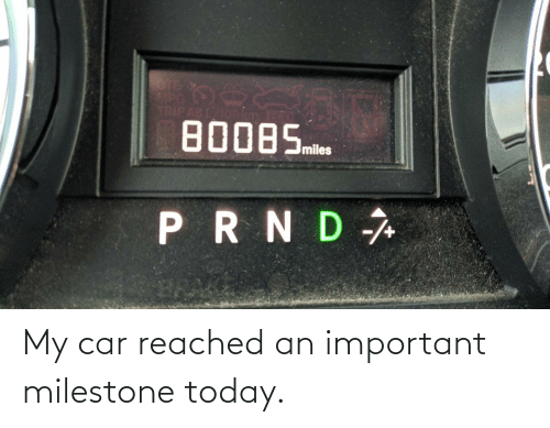 Reached: My car reached an important milestone today.