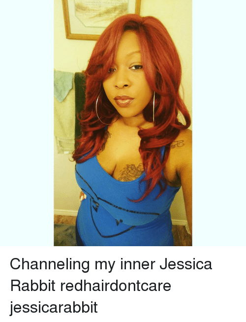 Memes, 🤖, and Jessica Rabbit: My Channeling my inner Jessica Rabbit redhairdontcare jessicarabbit