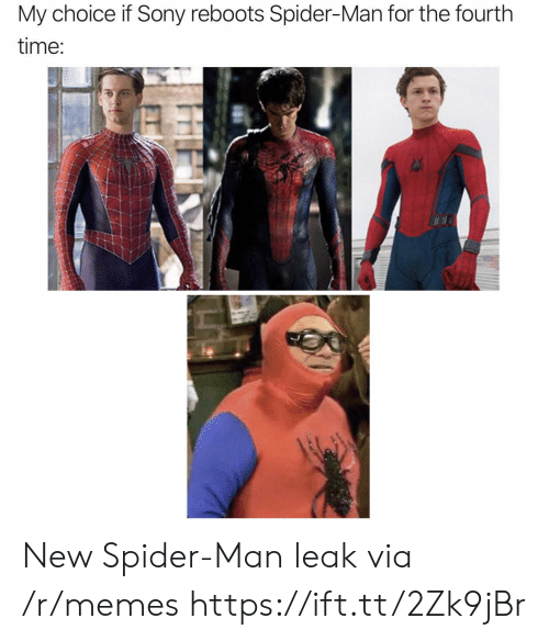 leak: My choice if Sony reboots Spider-Man for the fourth  time: New Spider-Man leak via /r/memes https://ift.tt/2Zk9jBr