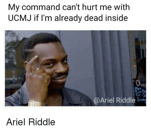 Ariel, Riddle, and Military: My command can't hurt me with  UCMJ if I'm already dead inside  0p  Оре  Man  @Ariel Riddle S Ariel Riddle