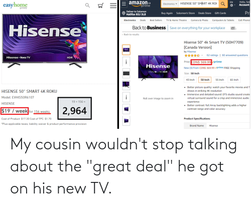 """New Tv: My cousin wouldn't stop talking about the """"great deal"""" he got on his new TV."""