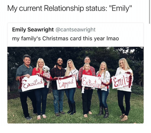 """christmas-card: My current Relationship status: """"Emily""""  Emily Seawright @cantseawright  my family's Christmas card this year Imao"""
