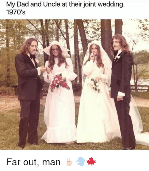 memes: My Dad and Uncle at their joint wedding.  1970's Far out, man ✌🏻️💨🍁