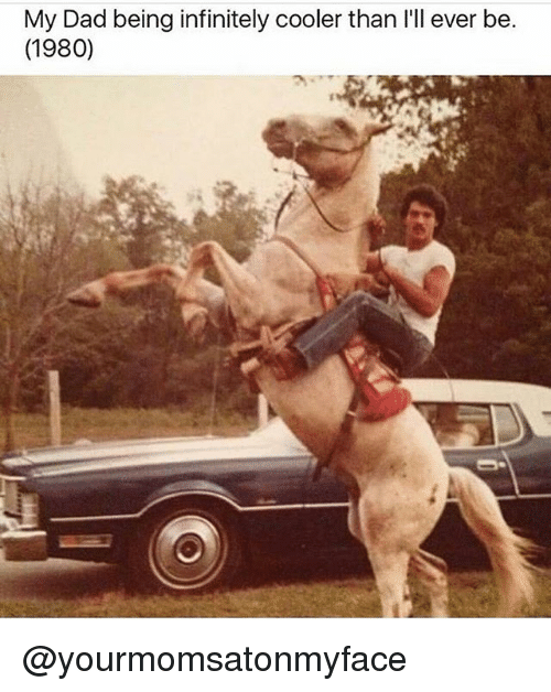 Dad, Funny, and Meme: My Dad being infinitely cooler than l'll ever be  (1980) @yourmomsatonmyface