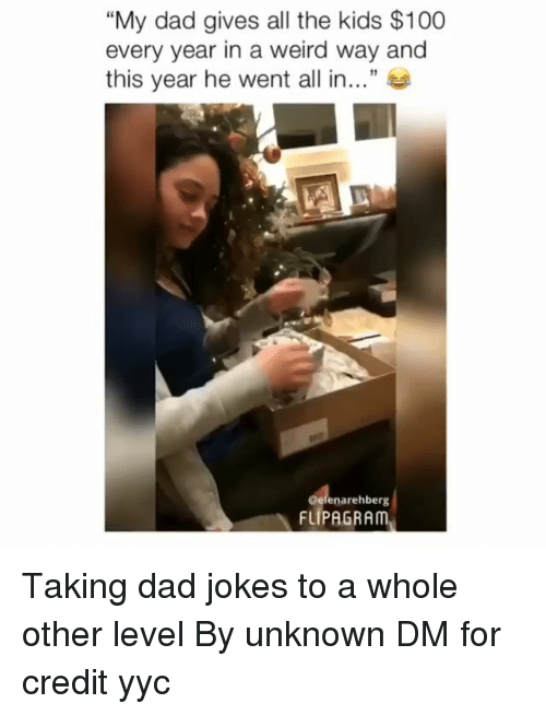 """Anaconda, Dad, and Memes: """"My dad gives all the kids $100  every year in a weird way and  this year he went all in """"  Gefenarehberg  FLÍPAGRAm Taking dad jokes to a whole other level By unknown DM for credit yyc"""