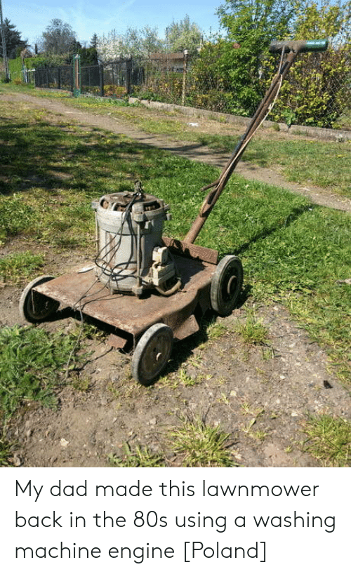 Lawnmower: My dad made this lawnmower back in the 80s using a washing machine engine [Poland]