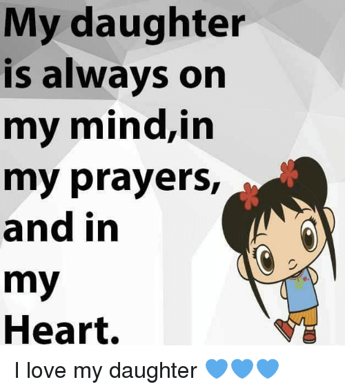 Love Quotes About Life: 25+ Best Memes About Love My Daughter