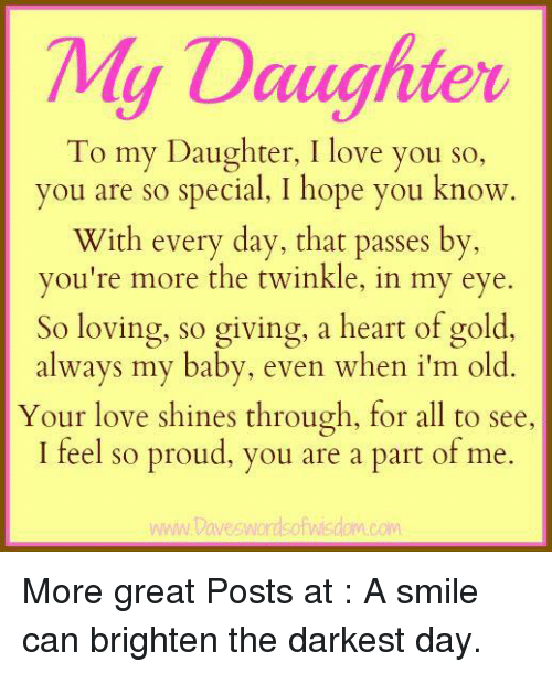 I Am Proud Of My Daughter Quotes: 25+ Best Memes About A Part Of Me