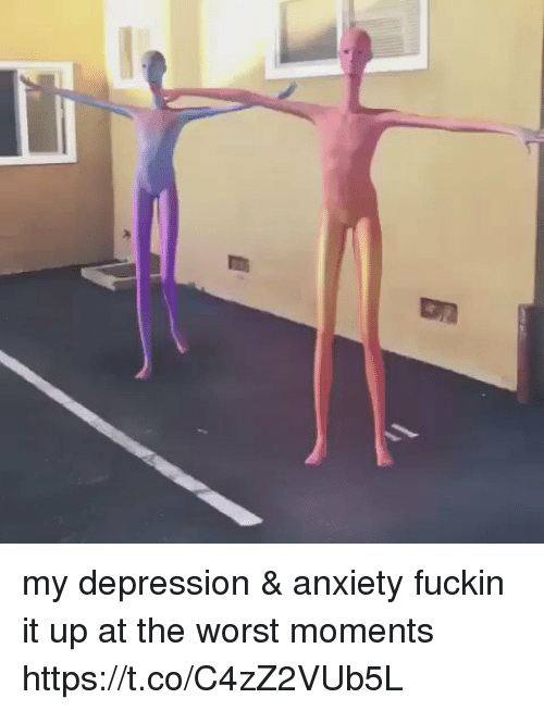 amped: my depression & anxiety fuckin it up at the worst moments https://t.co/C4zZ2VUb5L