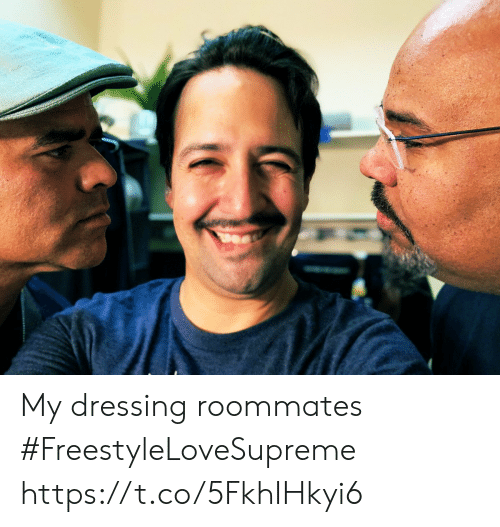 roommates: My dressing roommates  #FreestyleLoveSupreme https://t.co/5FkhIHkyi6