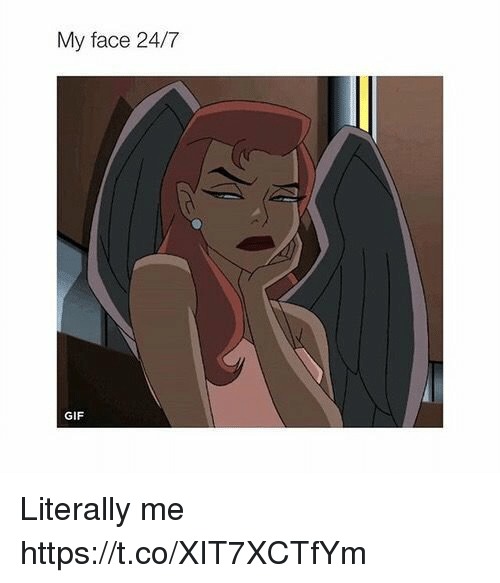 Gif, Girl Memes, and Face: My face 24/7  GIF Literally me https://t.co/XIT7XCTfYm