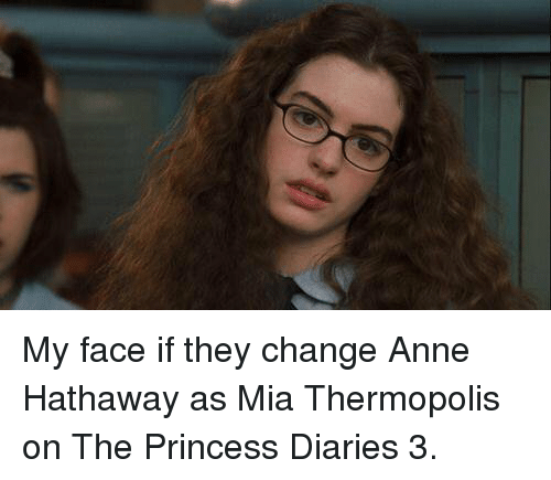 25 Best Memes About Anne Hathaway: 25+ Best Memes About The Princess Diary