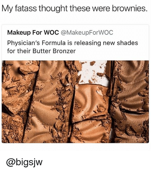 Makeup, Thought, and New: My fatass thought these were brownies.  Makeup For WOC @MakeupForWOC  Physician's Formula is releasing new shades  for their Butter Bronzer @bigsjw