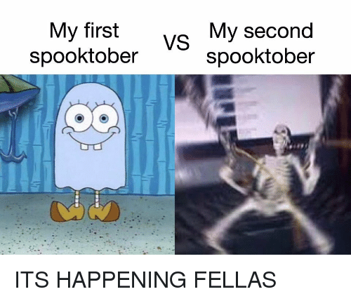 Its Happening: My first  spooktober  vs My second  spooktober ITS HAPPENING FELLAS