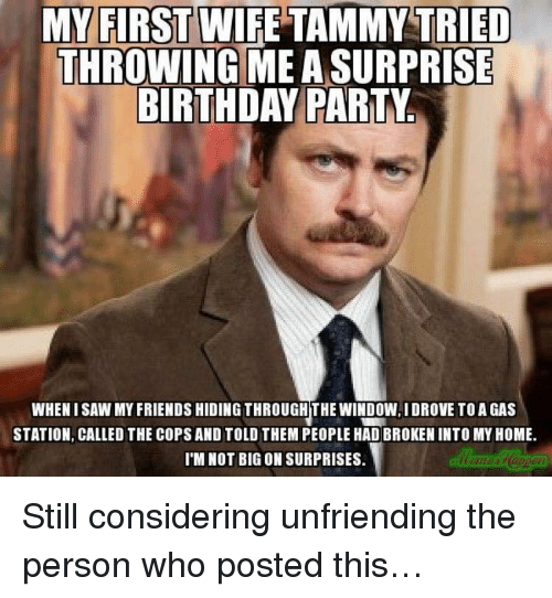 MY FIRST WIFE TAMMY TRIED THROWINGME A SURPRISE BIRTHDAY