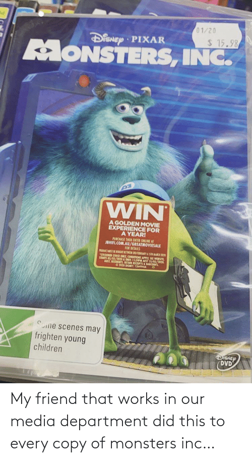 monsters: My friend that works in our media department did this to every copy of monsters inc…