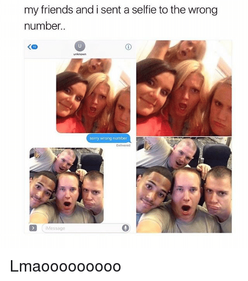 Friends, Funny, and Selfie: my friends and i sent a selfie to the wrong  number.  sorry wrong number  Delivered  Message Lmaooooooooo