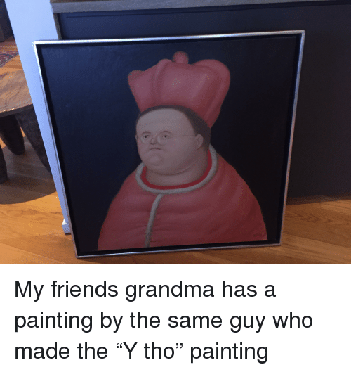 Friends, Grandma, and Reddit