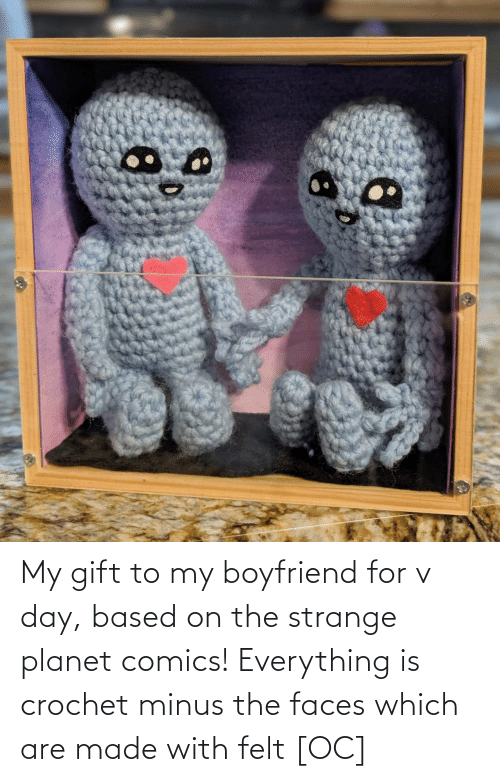 strange: My gift to my boyfriend for v day, based on the strange planet comics! Everything is crochet minus the faces which are made with felt [OC]