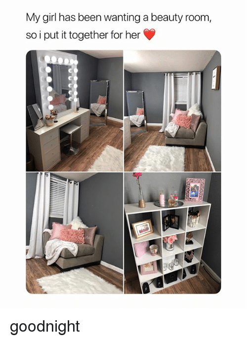 Girl, Girl Memes, and Been: My girl has been wanting a beauty room,  so i put it together for her goodnight