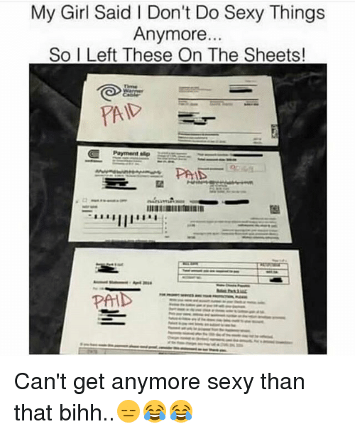 sexy things: My Girl Said l Don't Do Sexy Things  Anymore.  So I Left These On The Sheets!  GE Payment  PAID  PAID Can't get anymore sexy than that bihh..😑😂😂