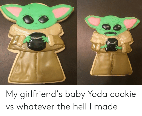 Yoda: My girlfriend's baby Yoda cookie vs whatever the hell I made