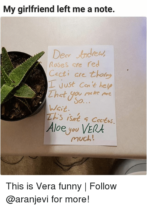 Funny, Memes, and Help: My girlfriend left me a note.  Dear Andrest  Roses sre red  Cscti cre thorns,  just cat help  That y0o  Wsit  This isnt Coctes  Aloe you VERt  So  much! This is Vera funny | Follow @aranjevi for more!