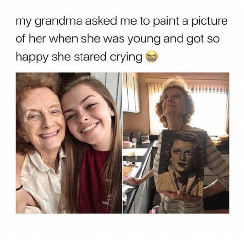 Crying, Grandma, and Happy: my grandma asked me to paint a picture  of her when she was young and got so  happy she stared crying