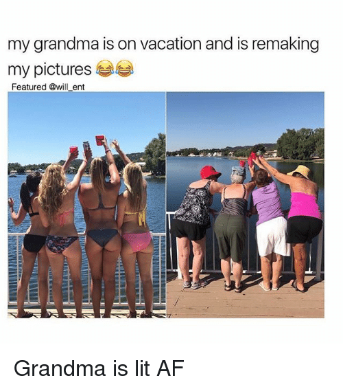 Af, Grandma, and Lit: my grandma is on vacation and is remaking  my pictures 부부  Featured @will ent Grandma is lit AF