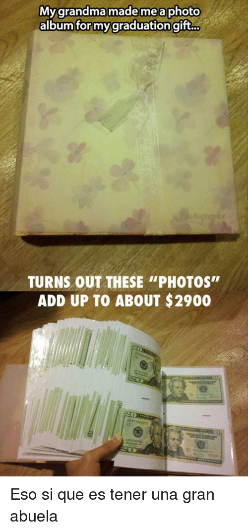 """eso si que es: My grandma mademe a photo  albumfor mygraduation gift...  TURNS OUT THESE """"PHOTOS  ADD UP TO ABOUT $2900 <p>Eso si que es tener una gran abuela</p>"""