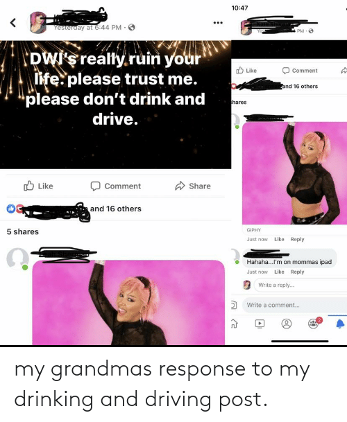 drinking and driving: my grandmas response to my drinking and driving post.