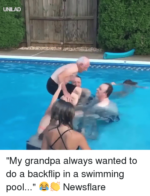 "Dank, Grandpa, and Pool: ""My grandpa always wanted to do a backflip in a swimming pool...""  😂👏  Newsflare"
