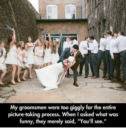 """Groomsmen: My groomsmen were too giggly for the entire  picture-taking process. When I asked what was  funny, they merely said, """"You'll see."""""""
