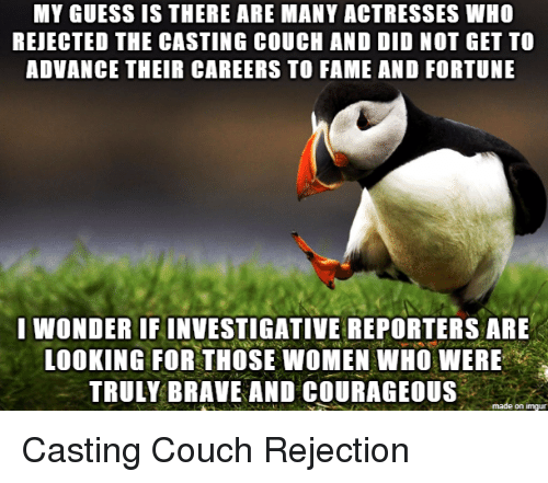 My Guess Is There Are Many Actresses Who Rejected The Casting Couch And Did Not Get To -2348