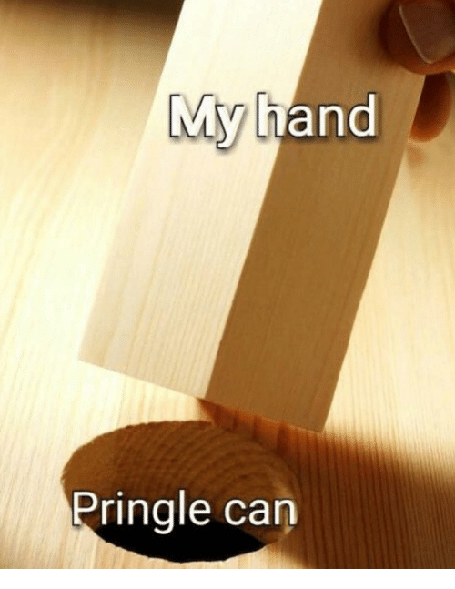 Dank Memes, Can, and Pringle: My h  and  Pringle can