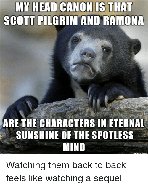 pilgrim: MY HEAD CANON IS THAT  SCOTT PILGRIM AND RAMONA  ARE THE CHARACTERS IN ETERNAL  SUNSHINE OF THE SPOTLESS  MIND  made on imgur Watching them back to back feels like watching a sequel