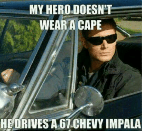 My Hero: MY HERO DOESNT  WEAR A CAPE  HE DRIVESA67 CHEVY IMPALA