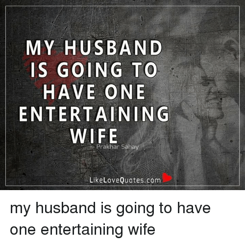 Love My Wife Meme Funny : Funny husband memes of on sizzle relationships