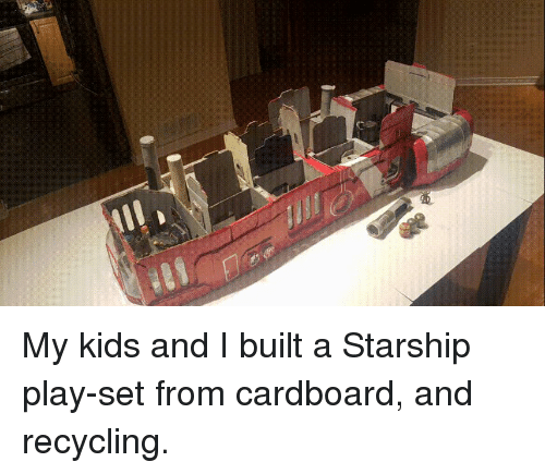 Kids, Starship, and Play: My kids and I built a Starship play-set from cardboard, and recycling.