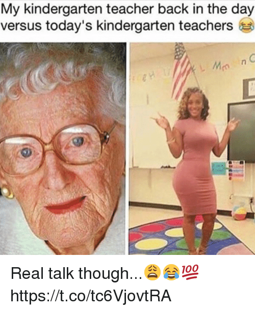 Teacher, Back, and Versus: My kindergarten teacher back in the day  versus today's kindergarten teachers Real talk though...😩😂💯 https://t.co/tc6VjovtRA