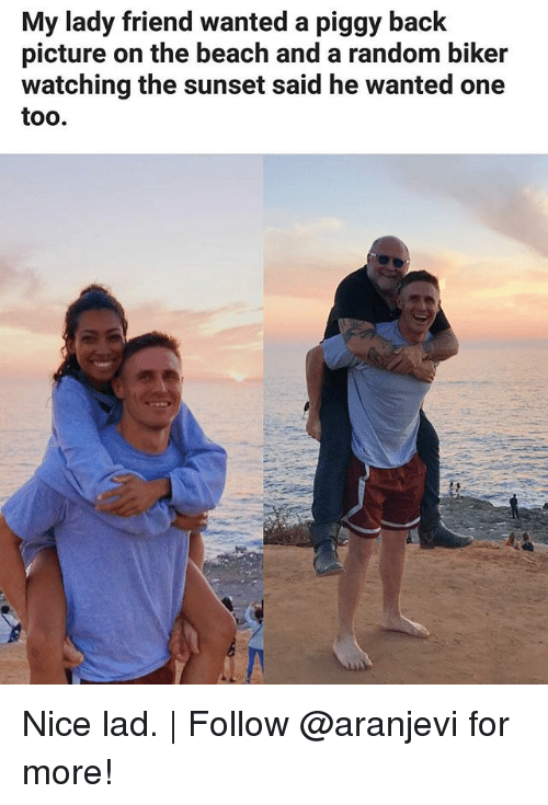 Memes, Beach, and Sunset: My lady friend wanted a piggy back  picture on the beach and a random biker  watching the sunset said he wanted one  too. Nice lad. | Follow @aranjevi for more!