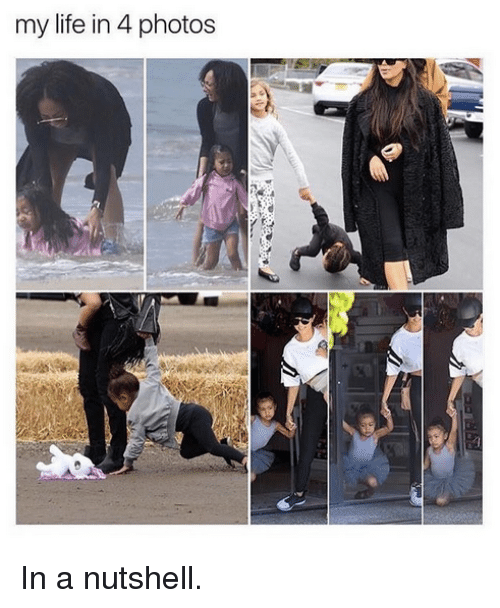 Life: my life in 4 photos In a nutshell.