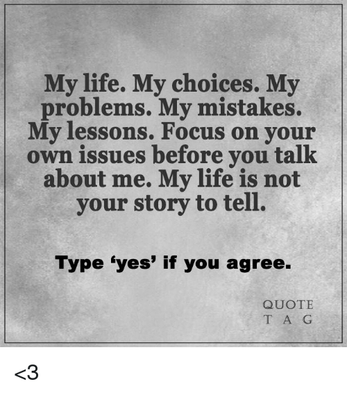 My Life My Choices Quotes: 25+ Best Memes About Focus