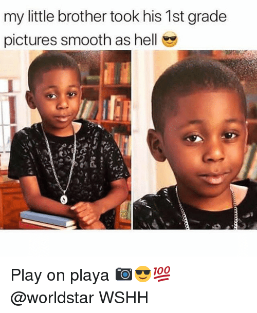 Memes, Smooth, and Worldstar: my little brother took his 1st grade  pictures smooth as hell Play on playa 📷😎💯 @worldstar WSHH