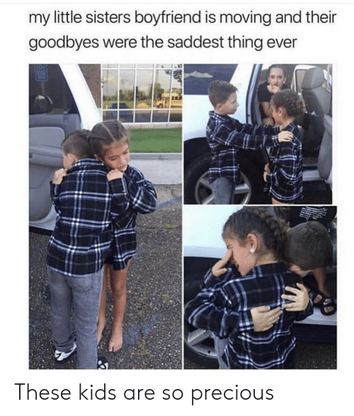 Saddest Thing Ever: my little sisters boyfriend is moving and their  goodbyes were the saddest thing ever These kids are so precious