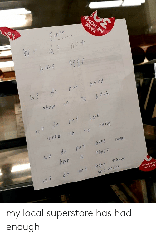 local: my local superstore has had enough