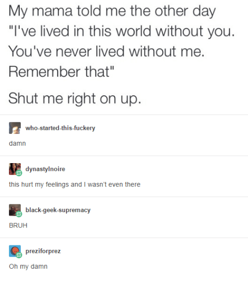 Sad Boy Alone Quotes: My Mama Told Me The Other Day I've Lived In This World