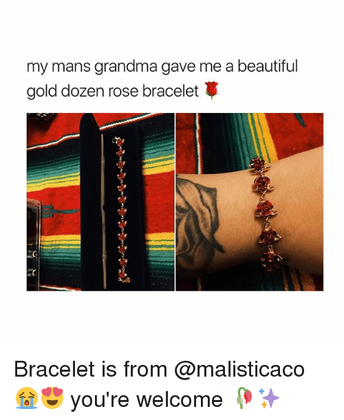Beautiful, Grandma, and Rose: my mans grandma gave me a beautiful  gold dozen rose bracelet Bracelet is from @malisticaco 😭😍 you're welcome 🥀✨