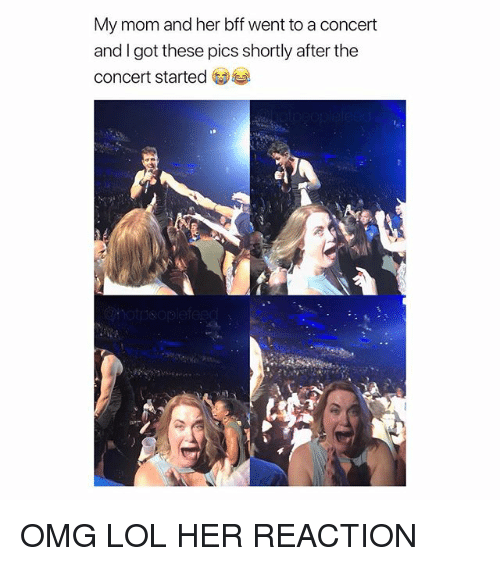 Lol, Omg, and Girl Memes: My mom and her bff went to a concert  and I got these pics shortly after the  concert started OMG LOL HER REACTION