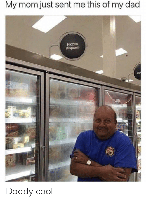 daddy cool: My mom just sent me this of my dad  Frozen  Hispanic Daddy cool